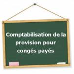 Comptabilisation de la provision pour congés payés
