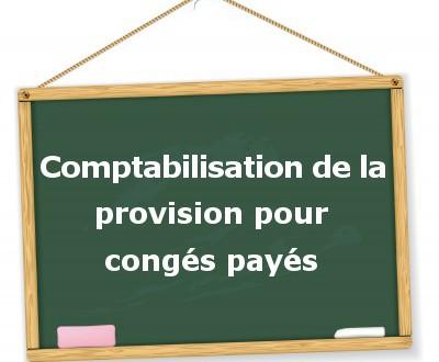 la comptabilisation de la provision pour cong s pay s. Black Bedroom Furniture Sets. Home Design Ideas