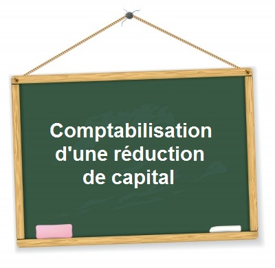 Comptabilisation reduction capital
