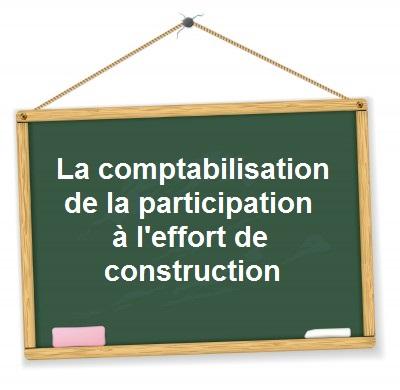 Comptabilisation participation effort construction