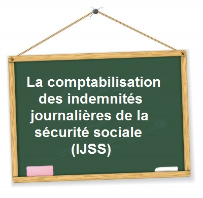 comptabilisation indemnites journalieres maladie ijss