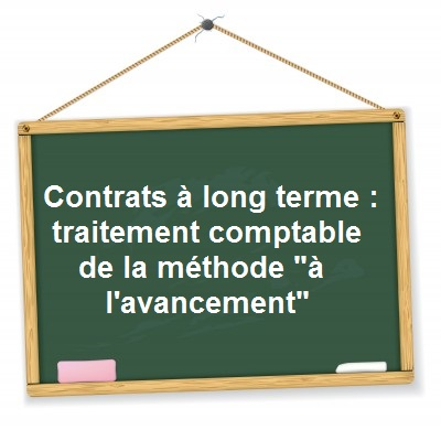 contrats a long terme comptabilisation methode avancement
