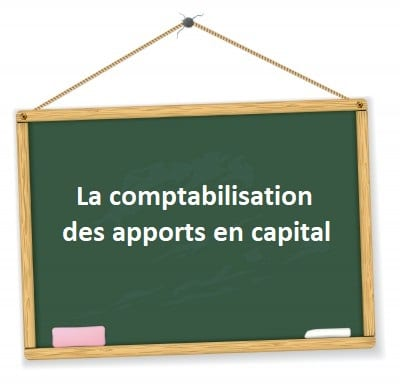 comptabilisation apports en capital