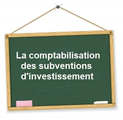 comptabilisation subvention investissement