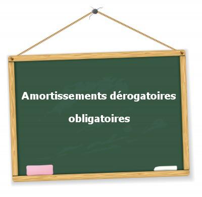 amortissements dérogatoires obligatoires