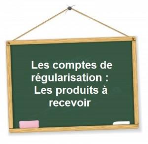 Comptabilisation produits à recevoir