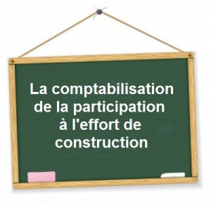 Comptabilisation participation effort construction