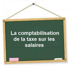 Comptabilisation taxe sur les salaires