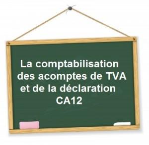 comptabilisation ca12 acomptes TVA