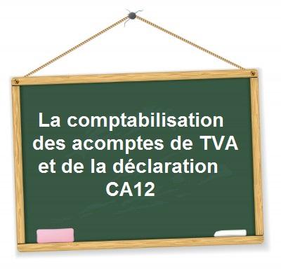 comptabilisation ca12 acomptes TVA rsi