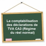 comptabilisation declaration tva reel normal ca3