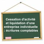ecritures comptables cessation activite liquidation entreprise individuelle
