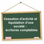 ecritures comptables cessation activite liquidation societe