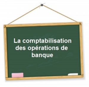 comptabilisation operations bancaires