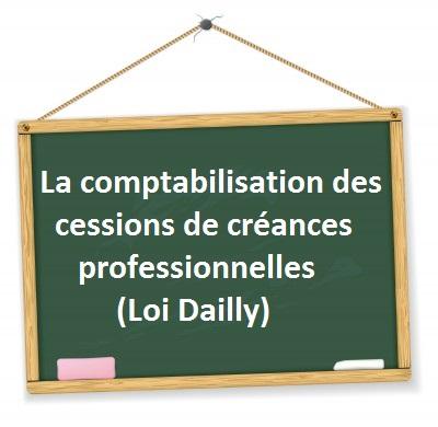 comptabiliser cession creances professionnelles loi dailly