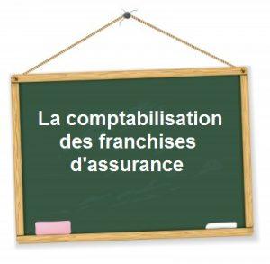 comptabilisation franchise assurance