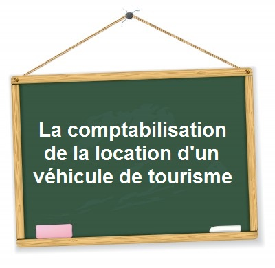 comptabilisation location credit bail vehicule de tourisme. Black Bedroom Furniture Sets. Home Design Ideas