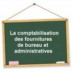 comptabilisation fournitures de bureau administratives