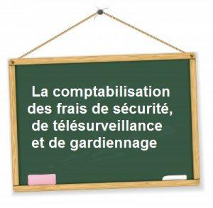 comptabilisation frais securite telesurveillance gardiennage