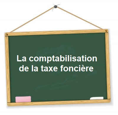 comment comptabiliser la taxe fonci re. Black Bedroom Furniture Sets. Home Design Ideas