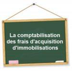comptabilisation frais acquisition immobilisations