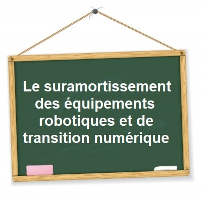 suramortissement robots transition numerique